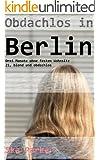 Obdachlos in Berlin  - 21, blond und obdachlos: Drei Monate ohne festen Wohnsitz in Berlin (Deutschland schaut weg! Obdachlosigkeit in Berlin)
