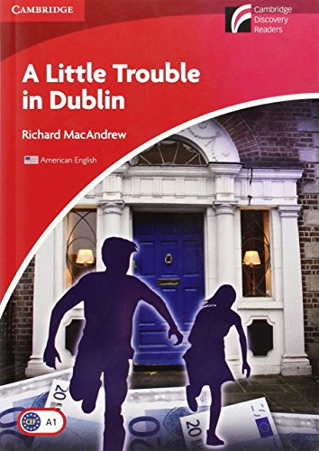 A Little Trouble in Dublin Level 1 Beginner/Elementary American English Edition (Cambridge Discovery Readers), by Richard MacAndrew