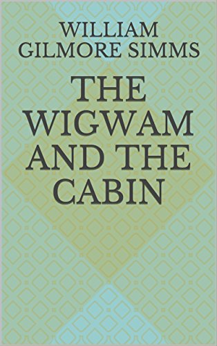 the-wigwam-and-the-cabin-english-edition