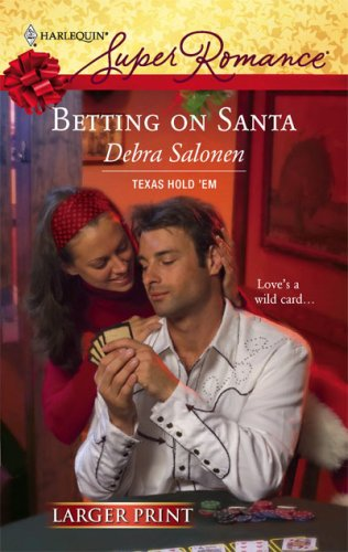 Image for Betting on Santa (Texas Hold'em, Book 2) (Larger Print Harlequin Superromance, No 1452)