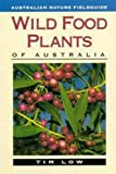 img - for By Tim Low Wild Food Plants of Australia (2Rev Ed) [Paperback] book / textbook / text book