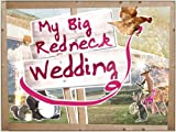 My Big Redneck Wedding: Jessica and Justin