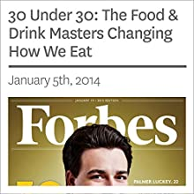 30 Under 30: The Food & Drink Masters Changing How We Eat (       UNABRIDGED) by Forbes Narrated by Ken Borgers