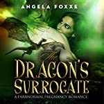 The Dragon's Surrogate | Angela Foxxe