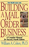 img - for By William A. Cohen - Building A Mail Order Business 4e: 4th (fourth) edition book / textbook / text book
