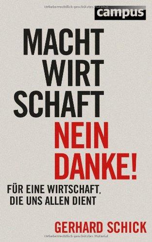 http://www.amazon.de/Machtwirtschaft-danke-Wirtschaft-allen-dient/dp/3593399261/ref=sr_1_3?s=books&ie=UTF8&qid=1433456853&sr=1-3