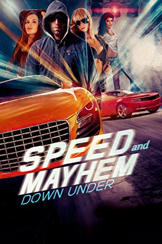 Speed and Mayhem Down Under