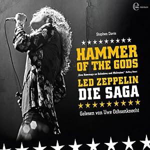 Hammer of the Gods. Led Zeppelin - Die Saga Hörbuch