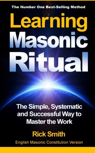 learning-masonic-ritual-the-simple-systematic-and-successful-way-to-master-the-work