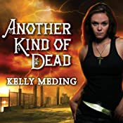 Another Kind of Dead: Dreg City Series, Book 3 | [Kelly Meding]
