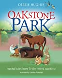 img - for Oakstone Park: Animal tales from Ty the retired racehorse book / textbook / text book