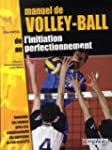 Manuel de volley-ball : De l'initiati...
