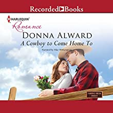 A Cowboy to Come Home To (       UNABRIDGED) by Donna Alward Narrated by Pilar Witherspoon