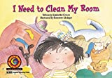 I Need to Clean My Room Learn to Read, Fun & Fantasy (Learn to Read Read to Learn Fun & Fantasy) (1574712551) by Kimberlee Graves