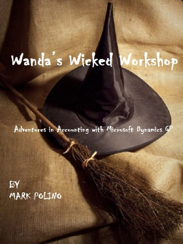 Wanda's Wicked Workshop (Adventures in Accounting with Microsoft Dynamics GP)