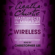 Wireless: An Agatha Christie Short Story Audiobook by Agatha Christie Narrated by Christopher Lee