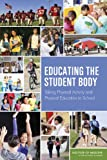 img - for Educating the Student Body: Taking Physical Activity and Physical Education to School book / textbook / text book