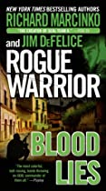 Rogue Warrior: Blood Lies (rogue Warrior Series Book 17)