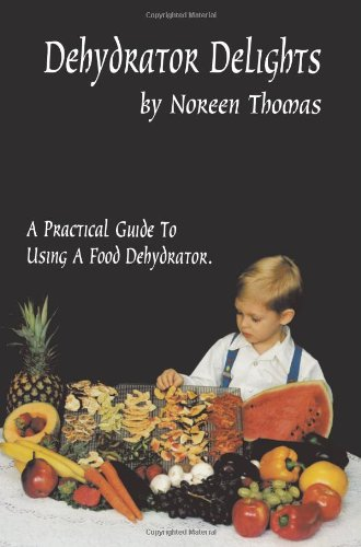 Dehydrator Delights by Noreen Thomas