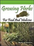 Growing Herbs For Food And Medicine