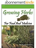 Growing Herbs For Food And Medicine (English Edition)