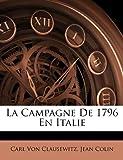 La Campagne De 1796 En Italie (French Edition) (1146385714) by Von Clausewitz, Carl