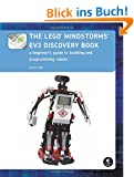 The LEGO� MINDSTORMS� EV3 Discovery Book: A Beginner's Guide to Building and Programming Robots