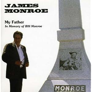 Bill Monroe -  JAMES MONROE