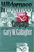 The Wilderness Campaign (Military Campaigns of the Civil War): Gary W. (ed.) Gallagher: 9780807857854: Amazon.com: Books