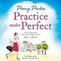Practice Makes Perfect: The Larkford Series, Book 2 Hörbuch von Penny Parkes Gesprochen von: Anna Bentinck