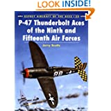 P-47 Thunderbolt Aces of the Ninth and Fifteenth Air Forces (Osprey Aircraft of the Aces No 30)