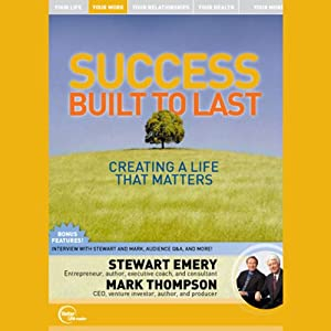 Success Built to Last: Creating a Life That Matters (Live) | [Stewart Emery, Mark Thompson]