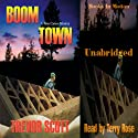 Boom Town (       UNABRIDGED) by Trevor Scott Narrated by Terry Rose