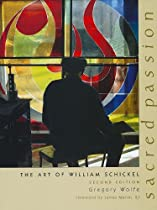 Sacred Passion: The Art of William Schickel, Second Edition Ebook & PDF Free Download