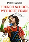 French School Without Tears (English...