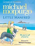 Michael Morpurgo Little Manfred