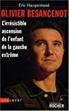 echange, troc Eric Hacquemand - Olivier Besancenot : L'irrésistible ascension de l'enfant de la gauche extrême