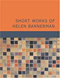 Short Works of Helen Bannerman (1434640663) by Bannerman, Helen