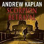 Scorpion Betrayal | Andrew Kaplan