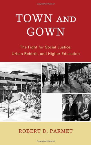 Town and Gown: The Fight for Social Justice, Urban Rebirth, and Higher Education