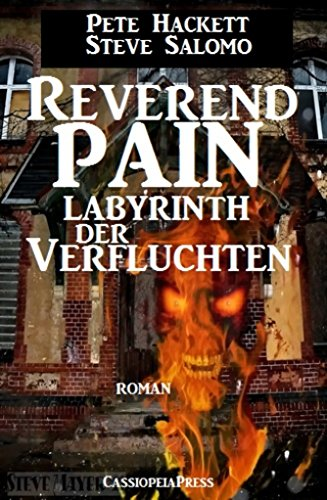 Pete Hackett - Reverend Pain: Labyrinth der Verfluchten: Band 9 der Horror-Serie