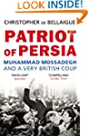 Patriot of Persia: Muhammad Mossadegh...
