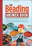 img - for The Beading Answer Book by Karen Morris (2008-07-16) book / textbook / text book