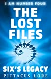 I Am Number Four: The Lost Files: Six's Legacy (Lorien Legacies: The Lost Files)
