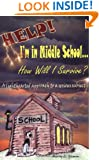 Help! I'm in Middle School... How Will I Survive?