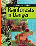 img - for Rainforests in Danger (Protecting Habitats) book / textbook / text book