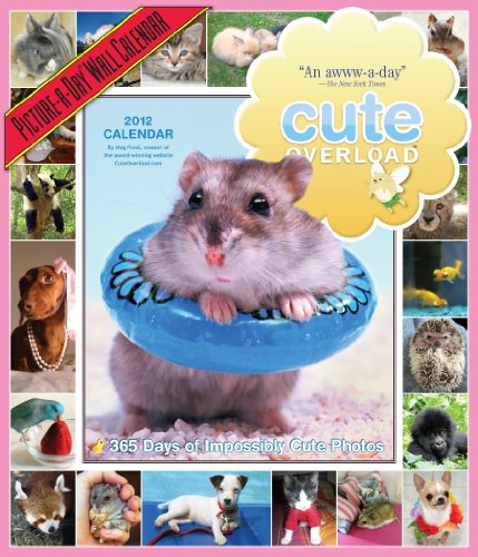 Cute Overload: 365 Days of Impossibly Cute Photos Calendar 2012