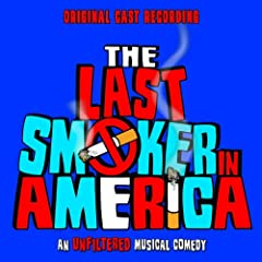 The Last Smoker in America (Original Cast Recording)