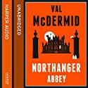 Northanger Abbey (       UNABRIDGED) by Val McDermid Narrated by Jane Collingwood