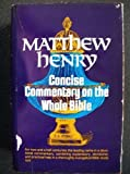 Matthew Henry Concise Commentary on the Whole Bible (080245190X) by Henry, Matthew